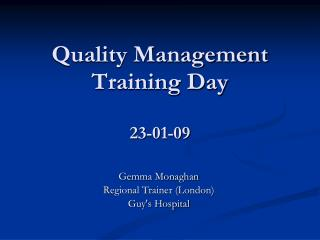 Quality Management Training Day  23-01-09