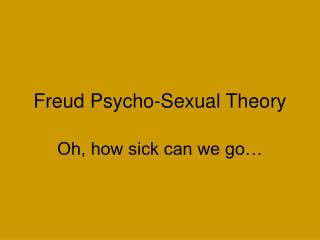 Freud Psycho-Sexual Theory