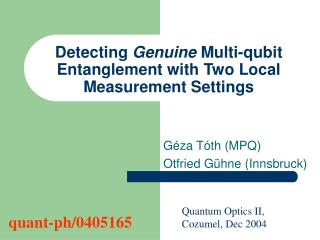 Detecting  Genuine  M ulti -qubit Entanglement with Two Local Measurement Settings