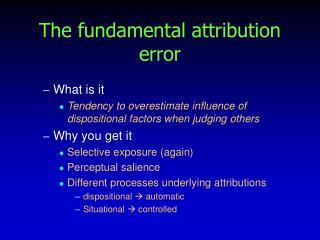 The fundamental attribution error
