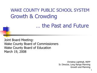 WAKE COUNTY PUBLIC SCHOOL SYSTEM  Growth & Crowding                � the Past and Future