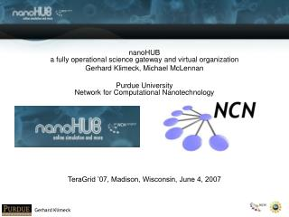 nanoHUB  a fully operational science gateway and virtual organization