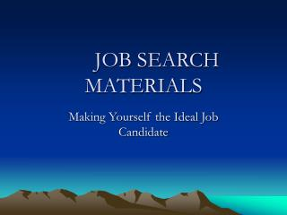 JOB SEARCH MATERIALS