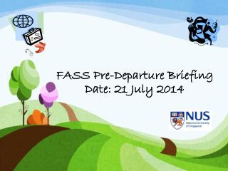 FASS Pre-Departure Briefing Date: 21 July 2014