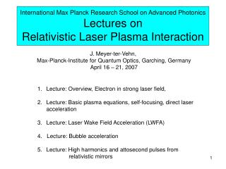 J. Meyer-ter-Vehn,  Max-Planck-Institute for Quantum Optics, Garching, Germany April 16 – 21, 2007