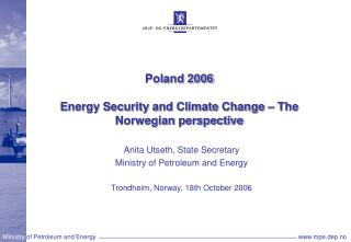 Poland 2006 Energy Security and Climate Change – The Norwegian perspective