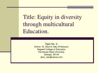 Title: Equity in diversity through multicultural Education.