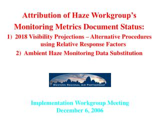 Implementation Workgroup Meeting December 6, 2006