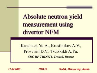 Absolute neutron yield measurement using divertor NFM