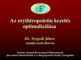 Az erythtropoietin kezelés optimalizálása