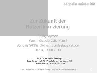 Fachgespräch  Wem nützt die CSU-Maut? Bündnis 90/Die Grünen Bundestagsfraktion Berlin, 31.03.2014