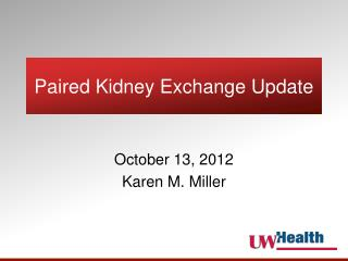 Paired Kidney Exchange Update