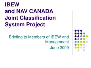 IBEW  and NAV CANADA  Joint Classification  System Project
