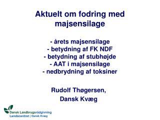 Rudolf Thøgersen,  Dansk Kvæg