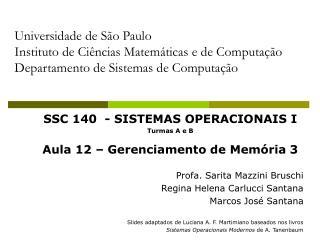SSC 140  - SISTEMAS OPERACIONAIS I Turmas A e B Aula 12 – Gerenciamento de Memória 3