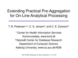 Extending Practical Pre-Aggregation  for On-Line Analytical Processing