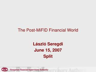 The Post-MiFID Financial World