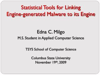 Statistical Tools for Linking  Engine-generated Malware to its Engine Edna C. Milgo