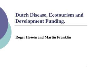 Dutch Disease, Ecotourism and Development Funding.
