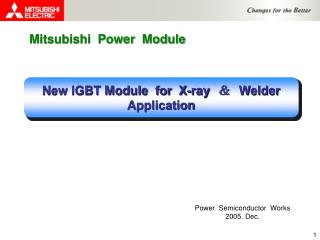 New IGBT Module  for  X-ray  &  Welder  Application