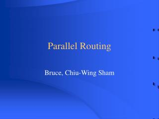 Parallel Routing