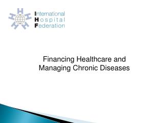 Financing Healthcare and Managing Chronic Diseases