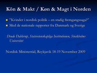 Kön & Makt / K øn & Magt i Norden