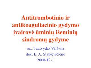 Antitrombotinio ir antikoaguliacinio gydymo  į vairov ė ū mini ų  išemini ų  sindrom ų  gydyme