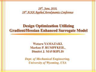 Design Optimization Utilizing Gradient/Hessian Enhanced Surrogate Model