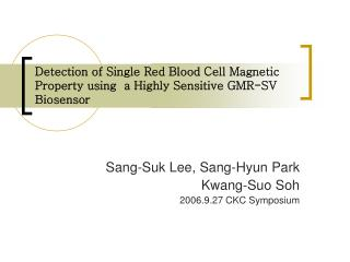 Detection of Single Red Blood Cell Magnetic Property using  a Highly Sensitive GMR-SV Biosensor