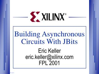 Building Asynchronous Circuits With JBits