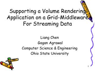 Supporting a Volume Rendering Application on a Grid-Middleware  For Streaming Data