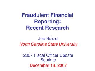 Fraudulent Financial Reporting: Recent Research