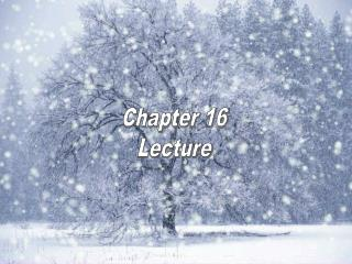 Chapter 16 Lecture