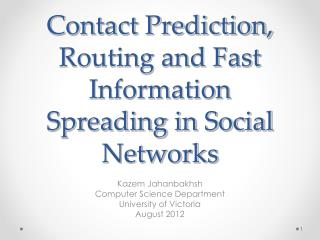 Contact Prediction, Routing and Fast Information Spreading in Social Networks