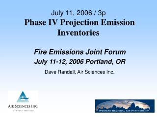 July 11, 2006 / 3p Phase IV Projection Emission Inventories