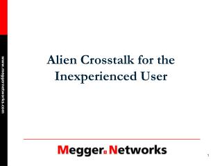 Alien Crosstalk for the Inexperienced User