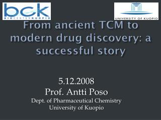 From ancient TCM to modern drug discovery: a successful story