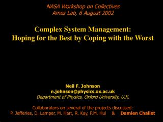 NASA Workshop on Collectives Ames Lab, 6 August 2002 Complex System Management: