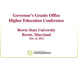 Governor's Grants Office Higher Education Conference Bowie State University  Bowie, Maryland