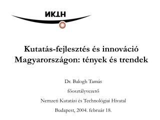 Kutatás-fejlesztés és innováció Magyarországon: tények és trendek