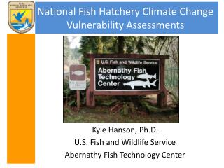 National Fish Hatchery Climate Change Vulnerability Assessments