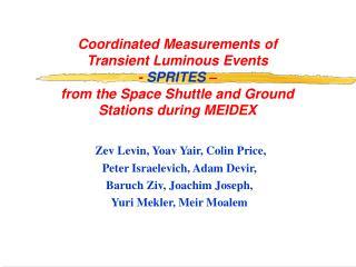 Zev Levin, Yoav Yair, Colin Price,  Peter Israelevich, Adam Devir,  Baruch Ziv, Joachim Joseph,