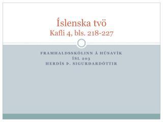 Íslenska tvö Kafli 4, bls. 218-227