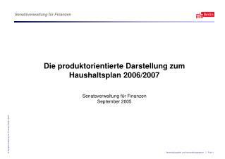 Die produktorientierte Darstellung zum  Haushaltsplan 2006/2007