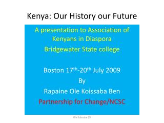 Kenya: Our History our Future