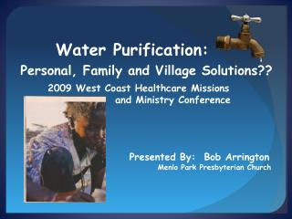 Water Purification:  Personal, Family and Village Solutions??