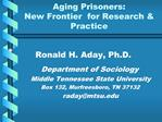 Aging Prisoners:  New Frontier  for Research  Practice
