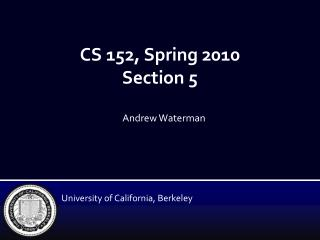 CS 152, Spring 2010 Section 5