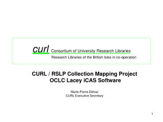 CURL / RSLP Collection Mapping Project  OCLC Lacey iCAS Software Marie-Pierre Détraz